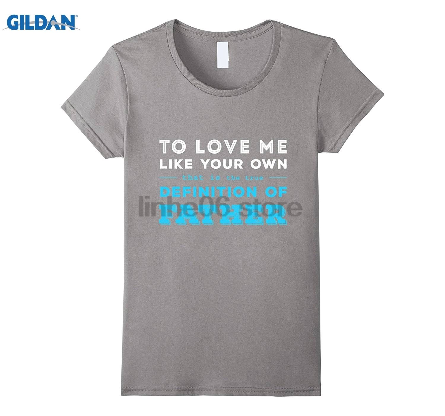 GILDAN Love Me Like Your Own, True Definition of Dad, Father Shirt Printed T-shirt Mothers Day Ms. T-shirt