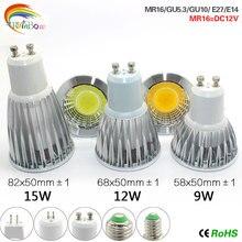 A+++ энергии по низкой цене светодиодный лампы с регулируемой яркостью светодиодный светильник 85-265V 9 Вт, 12 Вт, 15 Вт, E27 COB светодиодный светильник Gu10 e27 E14 MR16 Светодиодный точечный светильник
