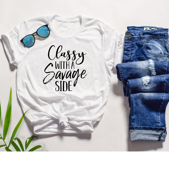fb62072f4c37d8 Classy With a Savage Side Tumblr T-Shirt Women Casual Cotton O-Neck Tops