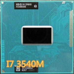 ntel Core i7 3540M 3.0GHz 4M Dual Core SR0X6 i7-3540M Notebook processors Laptop CPU PGA 988 pin Socket G2 processor