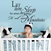Baby Jongen Nursery Decal-Laat Hem Slaap Voor Wanneer Hij Wekt hij Zal Bewegen Bergen Vinyl Muur Citaat Voor Nursery Slaapkamer 58