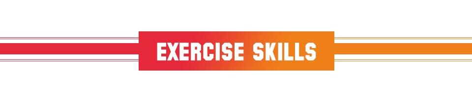 EXERCISE SKILLS