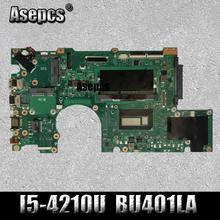 Akemy REV: 2,0 I5-4210U для ASUS BU401LG BU401 BU401L BU401LA Материнская плата ноутбука 4 шт. видео памяти полное тестирование перед отправкой