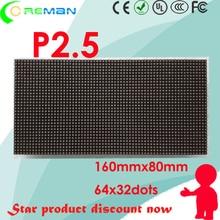 Le meilleur produit de vente petit pixel p2.5 a mené le module de panneau 160mm * 80mm 1/16S module écran led de location dintense luminosité rvb dintérieur p2