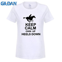 GILDAN Fashion Brand T Shirt Women Keep Calm Chin Up Heels Down Horse Riding Vintage Short