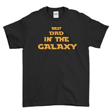 Star Wars Best Dad In The Galaxy Fathers Day Gift Men T Shirt Top Tee A104 Free shipping  Harajuku Tops Fashion Classic
