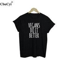 """""""Vegans Do It Better"""" girlie / women's t-shirt"""