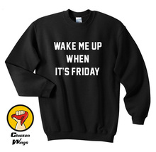 Wake Me Up When Its Friday shirt Fashion Hipster Top Crewneck Sweatshirt Unisex More Colors XS - 2XL