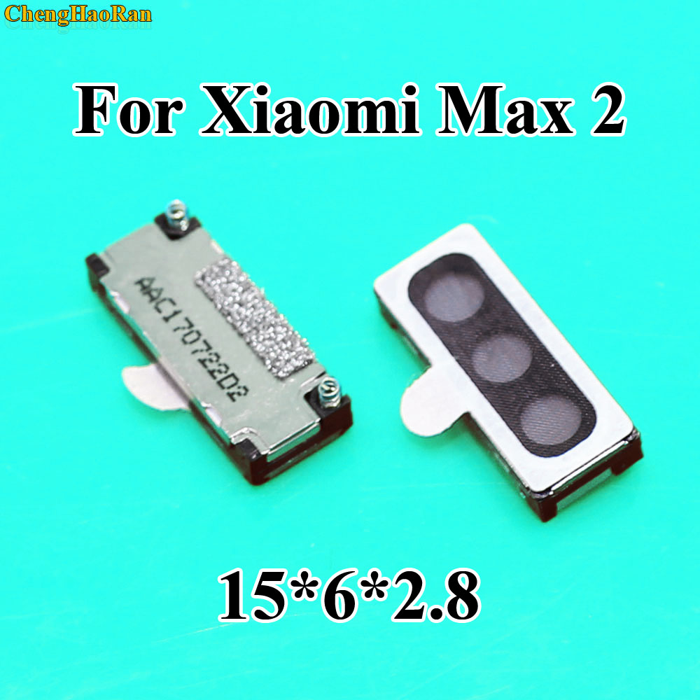 ChengHaoRan 1pc 1x For Xiao Mi Max 2 Earpiece Speaker Receiver Front Ear Speaker Repair Parts For Xiaomi Max2 Mobie Phone