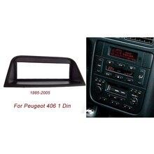 New One Din Audio Fascia for PEUGEOT 406,1995-2005 Stereo Radio GPS DVD Stereo CD Panel Dash Mount Installation Trim Kit Frame