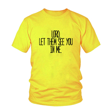 Christian T-Shirt  Lord Let Them See You In Me