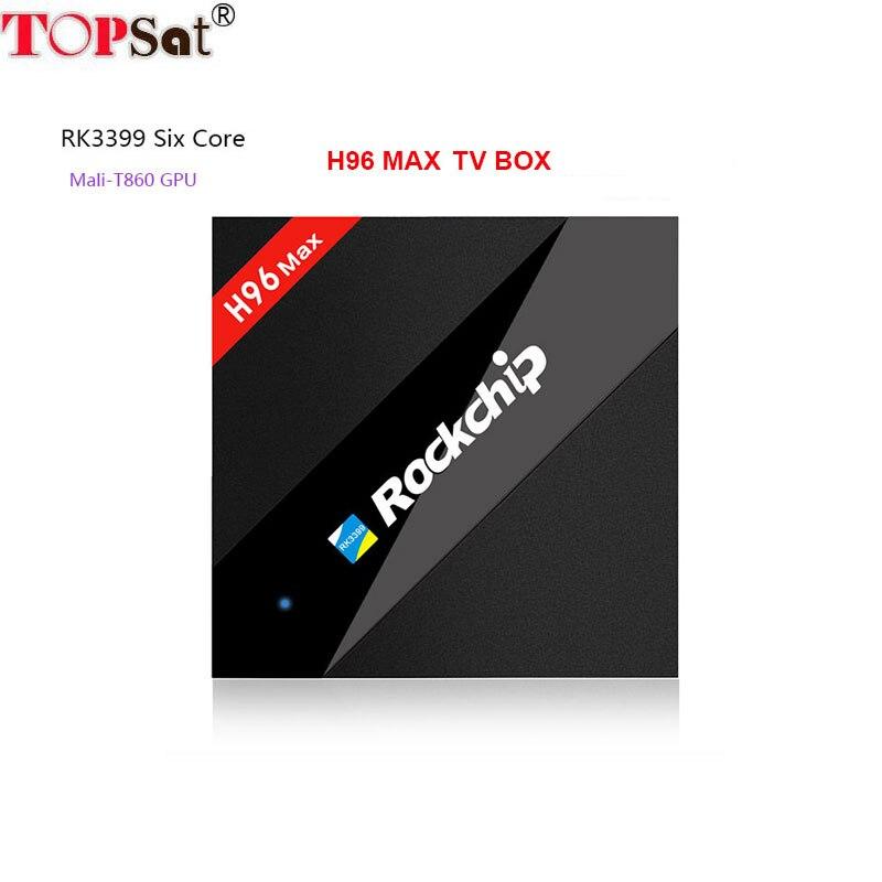 H96 max tv box Rockchip RK3399 Six Core Android TV Box 2.4G/5.8G Dual WiFi BT4.0 4K*2K 1000M LAN USB 3.0 Support IPTV