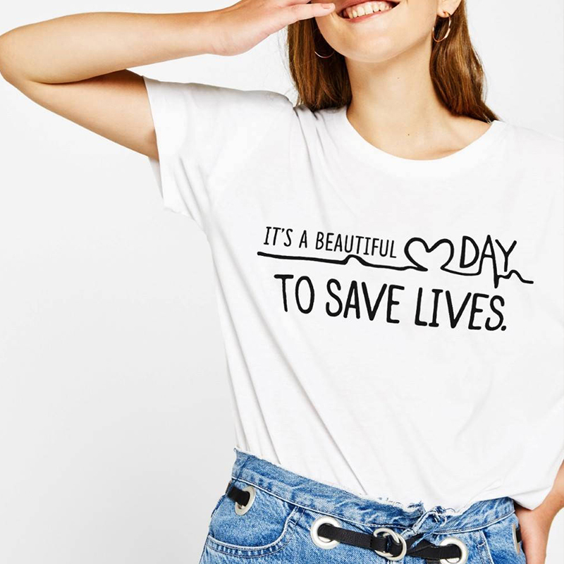 It's A Beautiful Day To Save Lives Tumblr Women Summer T-shirt Casual Girls Graphic Tee Women Fashion T Shirts Greys Anatomy Tee