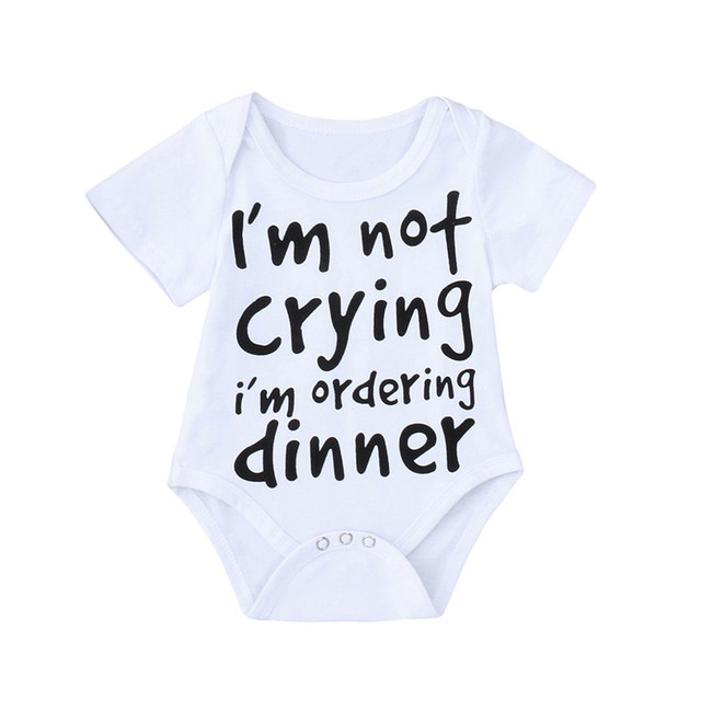I'm Not Crying, I'm Ordering Dinner Printed Romper for Babies and Infants