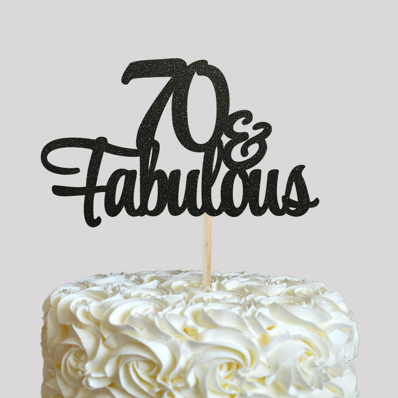 70 Fabulous Cake Topper 70th Birthday Party Decorations Many Color Glitter Accessory Anniversary Decor Supplies In Decorating From Home
