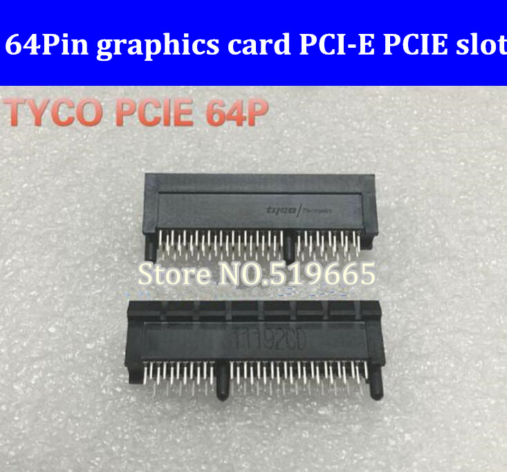 64Pin 64 pin graphics card PCI-E PCIE slot socket connector