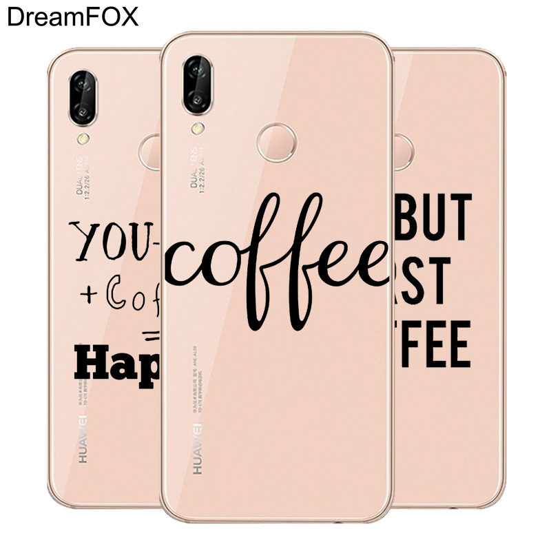 DREAMFOX M118 Ok But First Coffee Soft TPU Silicone Case Cover For Huawei Honor 6A 6C 6X 7A 7C 7S 7X 8 Lite Pro