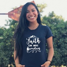 Faith Can Move Mountains T-Shirt Casual Funny T Shirt for