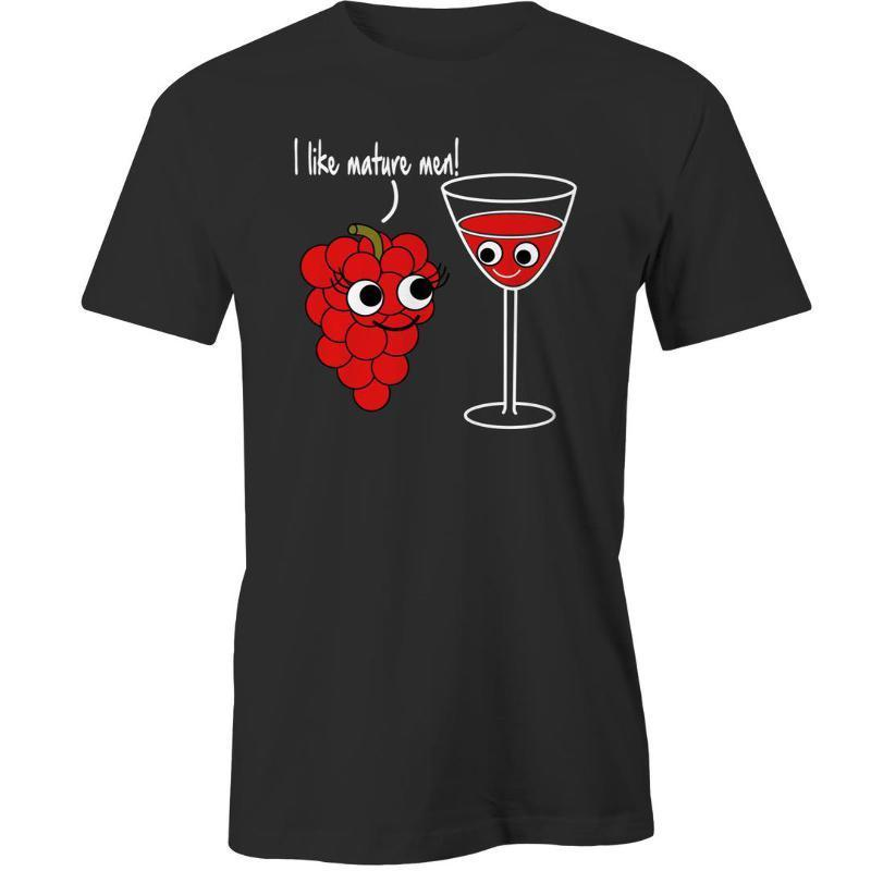 I Like Mature Men Wine T-Shirt Valentines Day Gift Idea Love Him Her Boyfriend