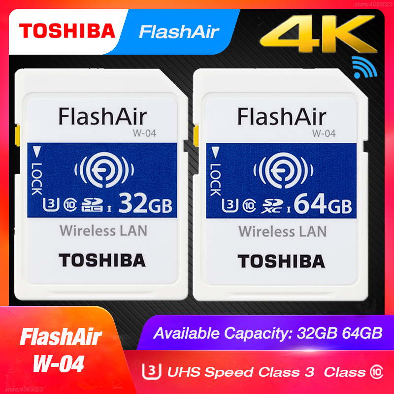 TOSHIBA FlashAir W-04 Wifi Memory Card SD Card 32GB SDHC 64GB SDXC Class 10 U3 SD Card For Digital Camera SLR Camera