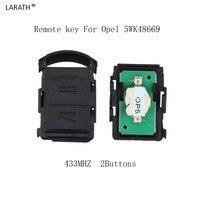 חליפת ראש LARATH 2 לחצני מפתח מרחוק רכב אופל Vauxhall 5WK48668 עגילה מריבת אסטרה TIGRA VECTRA CORSA C קומבו ואן 433 MHz