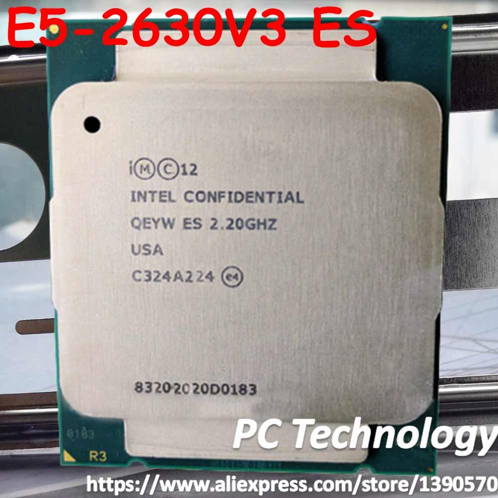 Original Intel Xeon CPU ES QEYW E5 2630V3 2.20GHZ 8-Core 20M E5-2630 V3 LGA2011-3 85W octa-core 16 thread E5-2630V3 E5 2630 V3