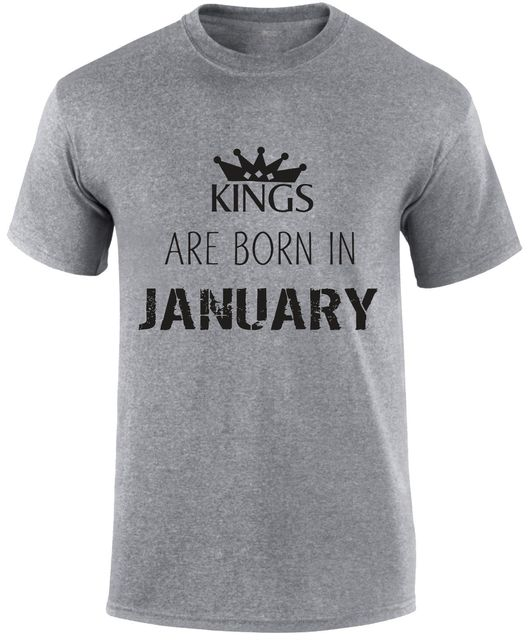 Fashion Men T Shirt Free Shipping Kings Are Born In January Birthday Month Of Birth Royalty Party Slogan Summer