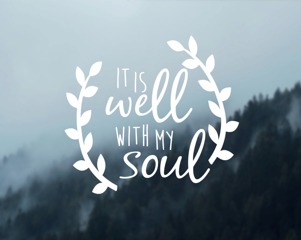 It Is Well With My Soul Picture Quotes: Car Quotes Decals Artist Literary Murals It Is Well With