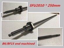 SFU2010 250 мм ШВП набор: 1 шт. ШВП RM2010 250 мм + 1 шт. SFU2010 шариковая гайка с ЧПУ часть стандартной конце обработанной для BK /BF15