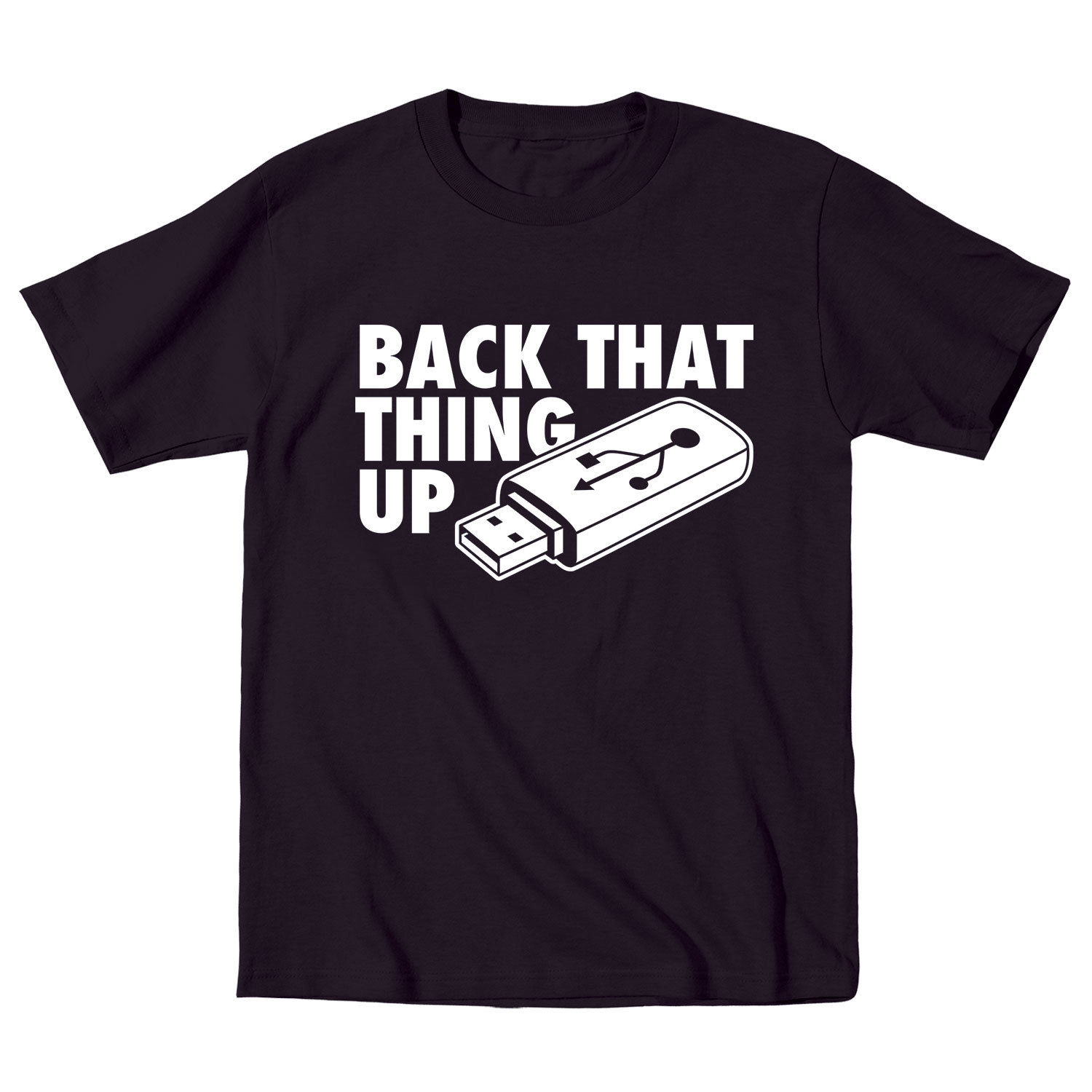 2019 New Brand Clothing Custom Special Print Men Back That Thing Up Funny Computer Geek T Shirt Design