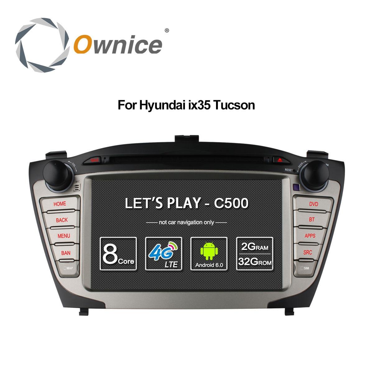 Ownice C500 4g SIM LTE pour Hyundai iX35 Tucson 2009-2015 Android 6.0 8 Core 2 din voiture dvd gps radio 2 gb RAM 32 gb soutien DAB +