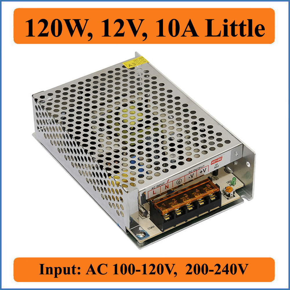 120W 12V 10A Little Single Switching Power Supply AC100-120V/200-240V input to DC12V Output for LED Strip Light or CCTV camera 1200w 12v 100a adjustable 220v input single output switching power supply for led strip light ac to dc