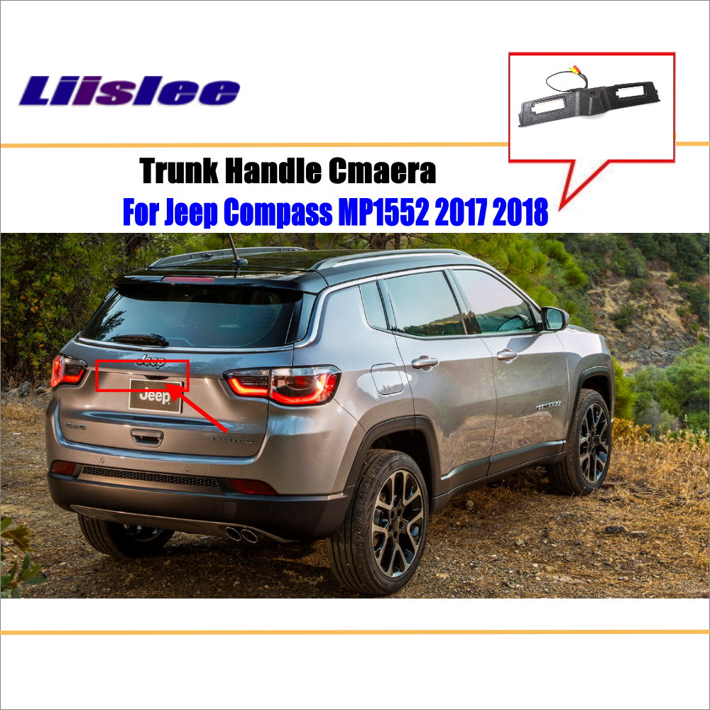 Liislee Car Reverse Reversing Parking Camera For Jeep Compass MP1552 2017 2018 Trunk Handle Rear View