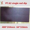 P7.62 полу-открытых один красный модуль, 488 мм * 244 мм, 64*32 пикселей, 17222 dots/m2