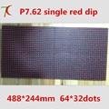 P7.62 semi-outdoor single red  module ,488mm*244mm ,64*32pixels ,17222dots/m2