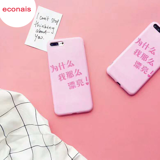 "econais pink case means ""Why am I so beautiful"" for iphone 7 8 cover for iphone 6 6s case girls fashion cover i7 cases fundas I8"