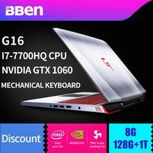 BBEN G16 15 6 Windows 10 Intel I7 7700HQ CPU NVIDIA GTX1060 GDDR5 6GRam FHD1920 1080