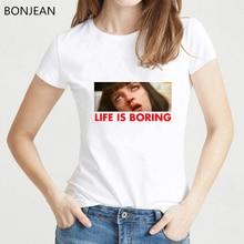 Spoof Harajuku White T shirt women Life is Boring Letters Print tshirt femme Summer Novelty Tee Shirt female camiseta mujer