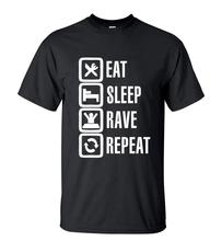 2016 Summer Style Funny Eat Sleep Rave Repeat T-Shirt Men Casual Short Sleeve Round Neck T shirt Fashion Streetwear Hip Hop Tops