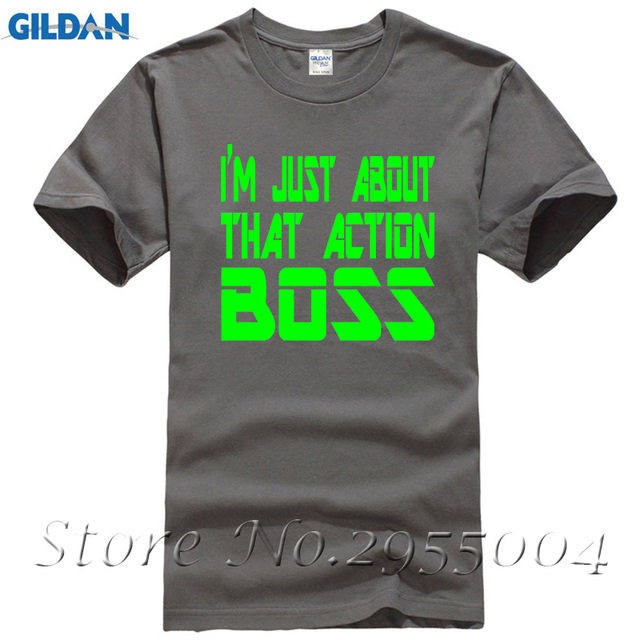 Adult I'm Just About That Action Boss T-Shirt