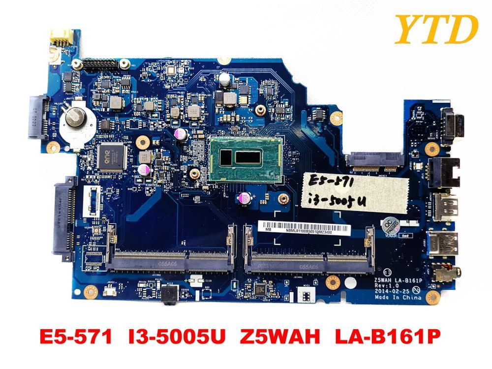 Original for ACER E5-571G laptop motherboard E5-571G  I3-5005U  Z5WAH  LA-B161P tested good free shippingOriginal for ACER E5-571G laptop motherboard E5-571G  I3-5005U  Z5WAH  LA-B161P tested good free shipping