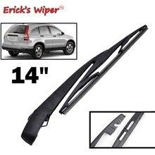 Набор задних щеток стеклоочистителя Erick's Wiper 14 дюймов и рычага для Honda, CRV, MK3 2007-2011, лобовое стекло, лобовое стекло, заднее стекло