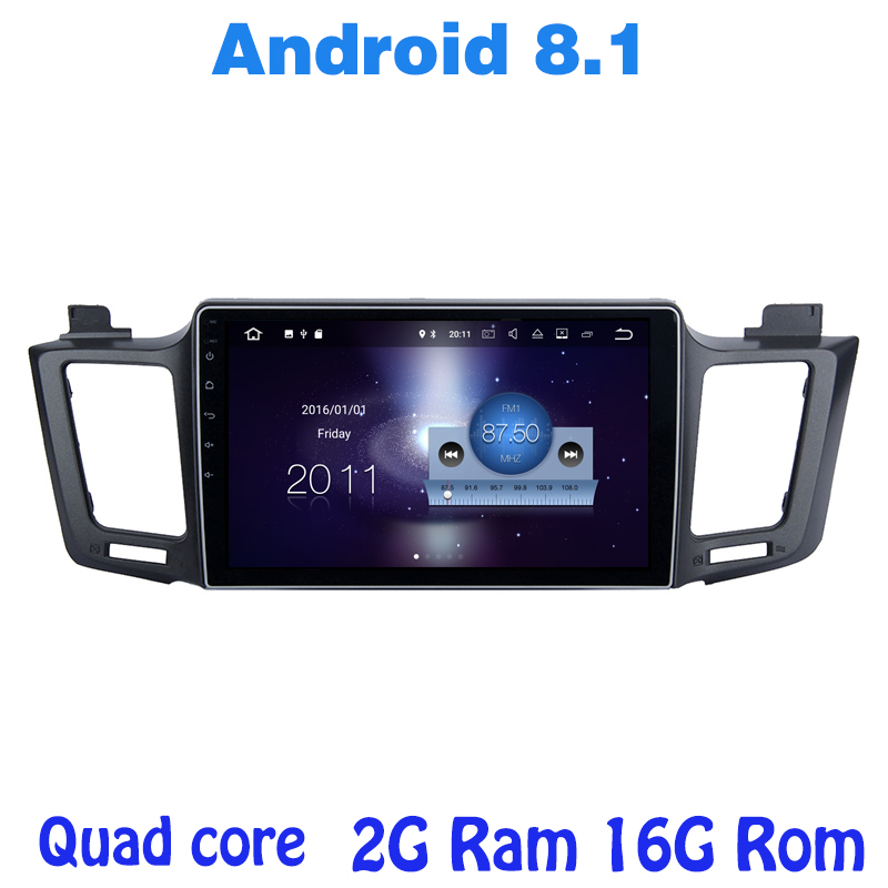 Quad core Android 8.1 car radio gps for Toyota RAV4 2013-2016 with 2G RAM wifi 4G USB RDS audio stereo mirror link NAVI