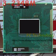 Oryginalny Intel core CPU i3-2348M 2,30 GHz 3 MB Dual Core SR0TD i3 2348 M FCPGA988 laptop Notebook procesor darmowa wysyłka