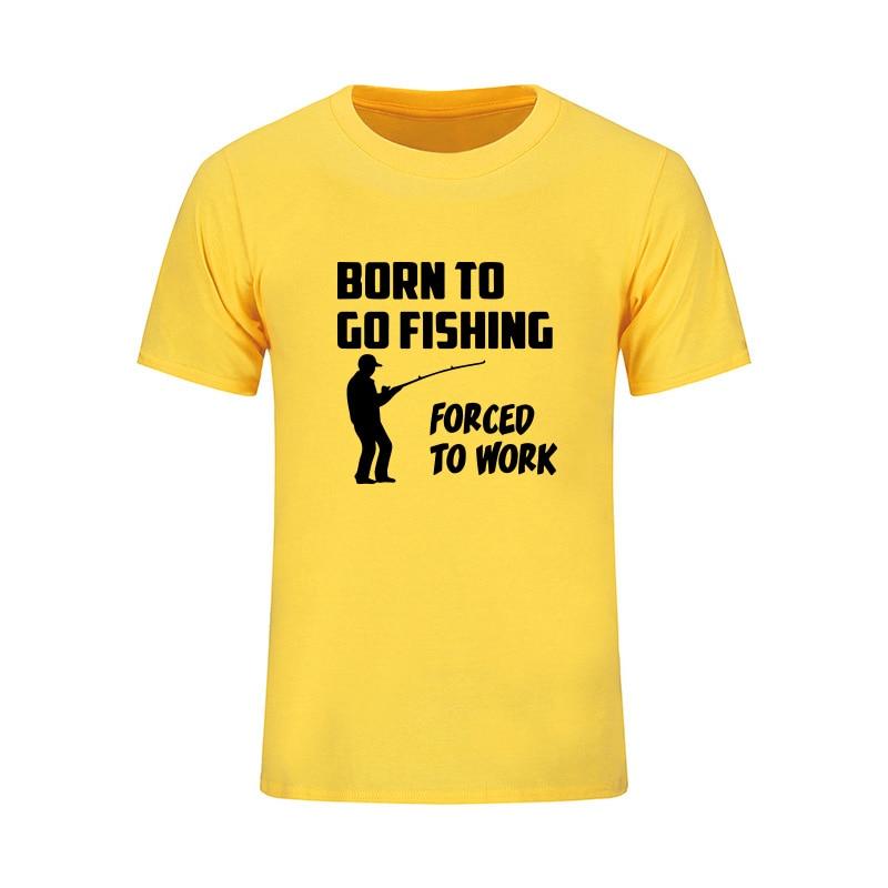 Born To Go Fish Forced To Work Camiseta divertida Hombres 2018 Nueva - Ropa de hombre - foto 4