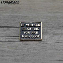 P3310 If You Can Read This AreToo Close Metal Enamel Pin for Backpack/Bag/Jeans Clothes Badge Lapel Brooch Jewelry 1pcs