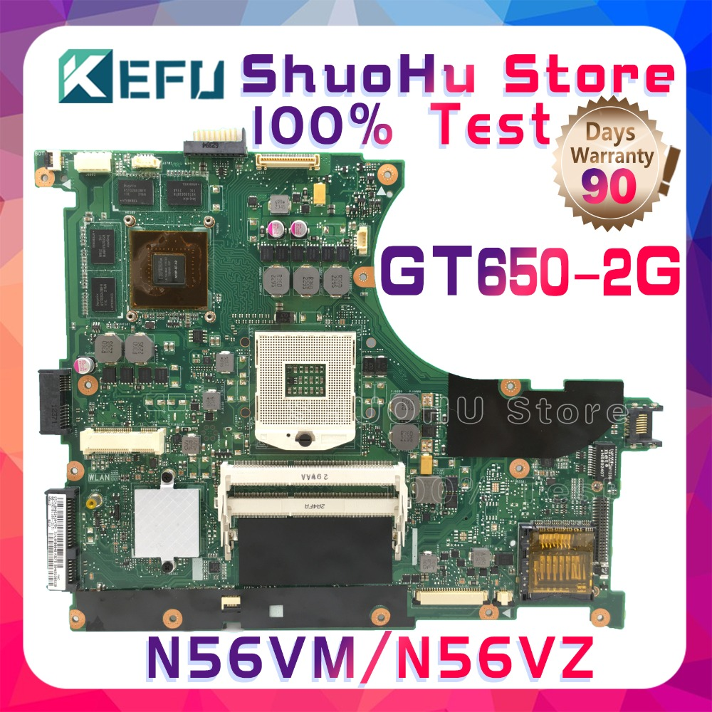 SHELI N56VZ For ASUS N56VM N56VB N56V N56VJ N56VV GT650M 2GB N13P-GT-A2 laptop motherboard tested 100% work original mainboard n13p gt a2 n13p gs a2 n14p ge a2 n14p gt a2