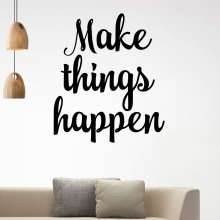 Lovely make things happen Waterproof Wall Stickers Art Decor Living Room Bedroom Background Decal