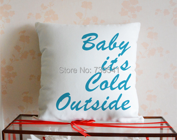 Wholesale Custom quote Pillowcase Personalized white canvas pillow baby its cold outside cushion case Valentine gift 18*18