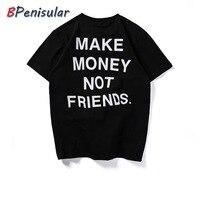 Забавная Футболка мужская 2019 Лето Tumblr Quote Make Money Not Friends Письмо печати разработан сплошной хлопок короткий рукав рубашки для мужчин